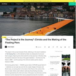 """The Project Is the Journey"": Christo and the Making of the Floating Piers"