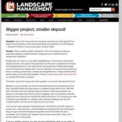 Bigger project, smaller deposit : Landscape Management