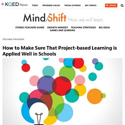 How to Make Sure That Project-based Learning is Applied Well in Schools