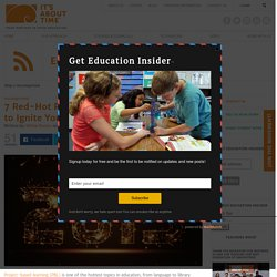 7 Red-Hot Project-Based Learning Trends to Ignite Your STEM Classroom in 2015