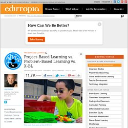 Project-Based Learning vs. Problem-Based Learning vs. X-BL