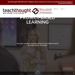 Project-Based Learning - TeachThought PD