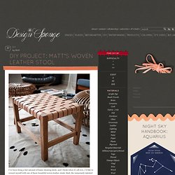 Design*Sponge » Blog Archive » diy project: matt's woven leather stool