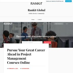 Pursue Your Great Career Ahead in Project Management Courses Online
