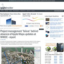 Project management 'failure' behind absence of Apple Maps updates at WWDC - report
