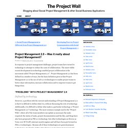 Project Management 2.0 – Was it really about Project Management? | The Project Wall