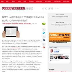 Notre Dame: project manager si diventa, studiando solo sull'iPad
