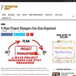 4 Ways Project Managers Can Stay Organized
