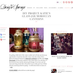 Design*Sponge » Blog Archive » diy project: katie's glass-jar moroccan lanterns