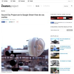 Sound City Project est le Google Street View de vos oreilles