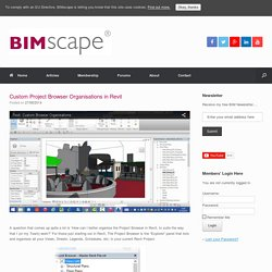 Custom Project Browser Organisations in Revit - BIMscape