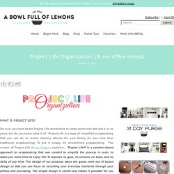 Project Life Organization & my office reveal