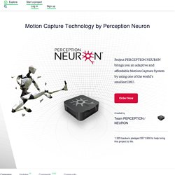 Project PERCEPTION NEURON: Motion Capture, VR and VFX by Team PERCEPTION / NEURON