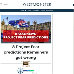 8 Project Fear predictions Remainers got wrong - Westmonster