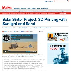 Solar Sinter Project: 3D Printing with Sunlight and Sand