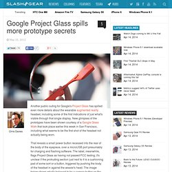 Google Project Glass spills more prototype secrets