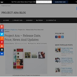 Project Ara - Release Date, Price, News And Updates
