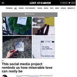 This social media project reminds us how miserable love can really be