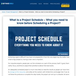 What is a Project Schedule - What you need to know before Scheduling a Project?