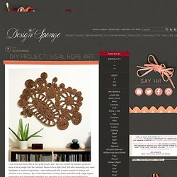 Design*Sponge » Blog Archive » diy project: sisal rope art