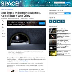 Moon Temple: Art Project Probes Spiritual, Cultural Needs of Lunar Colony