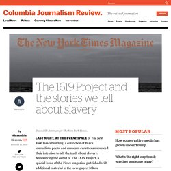 The 1619 Project and the stories we tell about slavery