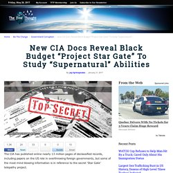 "New CIA Docs Reveal Black Budget ""Project Star Gate"" To Study ""Supernatural"" Abilities"