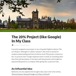 The 20% Project (like Google) In My Class — Teaching & Learning