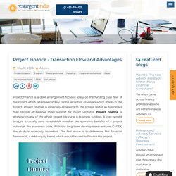 Project Finance - Transaction Flow and Advantages