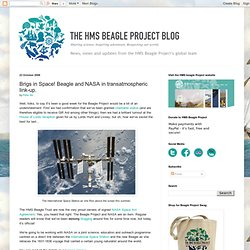 The Beagle Project Blog: Brigs in Space! Beagle and NASA in transatmospheric link-up.