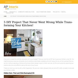 5 DIY Project That Never Went Wrong While Transforming Your Kitchen!