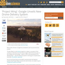 'Project Wing': Google Unveils New Drone-Delivery System
