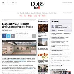 """Google Art Project : le musée virtuel, une expérience """"froide"""""""