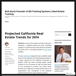 Projected California Real Estate Trends for 2014 – Rick Kurtz Founder of RD Training Systems