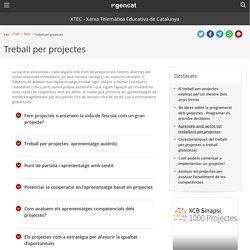Treball per projectes. XTEC - Xarxa Telemàtica Educativa de Catalunya