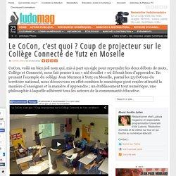 Le CoCon, c'est quoi ? Coup de projecteur sur le Collège Connecté de Yutz en Moselle