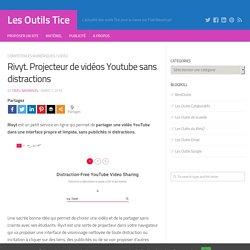Rivyt. Projecteur de vidéos Youtube sans distractions