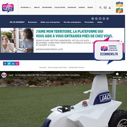 """Coup de projecteur sur """"Jack"""" : le nouveau robot de TBC France pour surveiller les sites sensibles"""