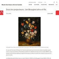 Sous les projecteurs : Jan Brueghel père et fils