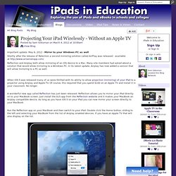 Projecting Your iPad Wirelessly - Without an Apple TV