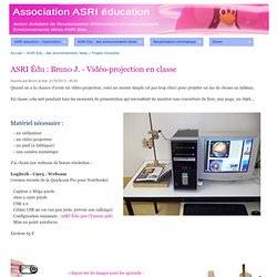 ASRI Edu : Bruno J. - Vidéo-projection en classe | Association ASRI éducation