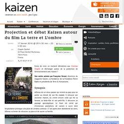 Projection et débat Kaizen autour du film La terre et L'ombre