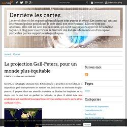 La projection Gall-Peters, pour un monde plus équitable - Derrière les cartes