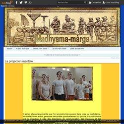 La projection mentale - Le blog des chercheurs de vêrité.over-blog.com
