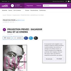 PROJECTION PRIVEE : SALVADOR DALI ET LE CINEMA