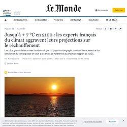 Jusqu'à + 7°C en2100: les experts français duclimat aggravent leurs projections sur leréchauffement