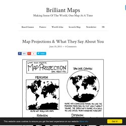 Map Projections & What They Say About You