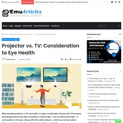 Projector vs. TV: Consideration to Eye Health