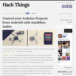 Control your Arduino Projects from Android with Annikken Andee