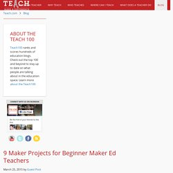 9 Maker Projects for Beginner Maker Ed Teachers - Blog